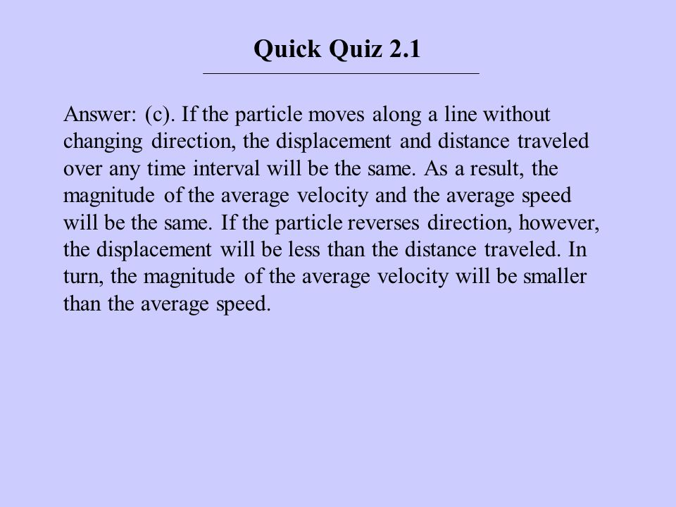 Quick Quiz 2.2 If a car is traveling eastward and slowing down, what is the direction of the force on the car that causes it to slow down.