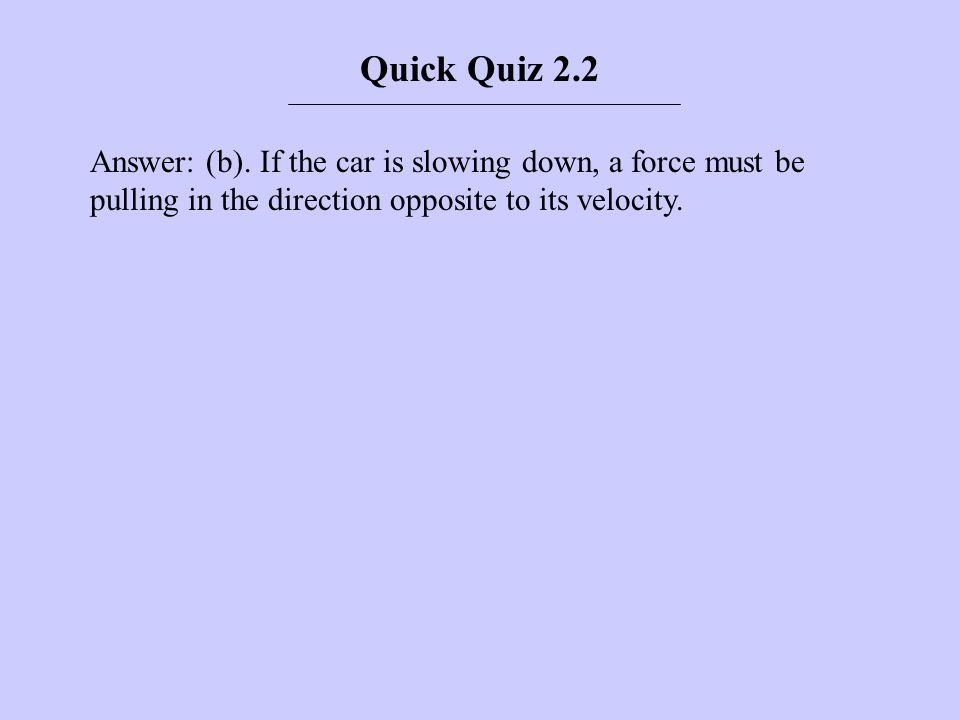 Quick Quiz 2.3 Make a velocity–time graph for the car in the figure below.