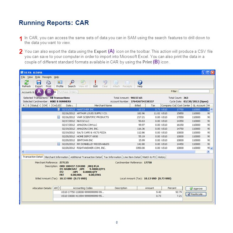 Running Reports: CAR In CAR, you can access the same sets of data you can in SAM using the search features to drill down to the data you want to view.