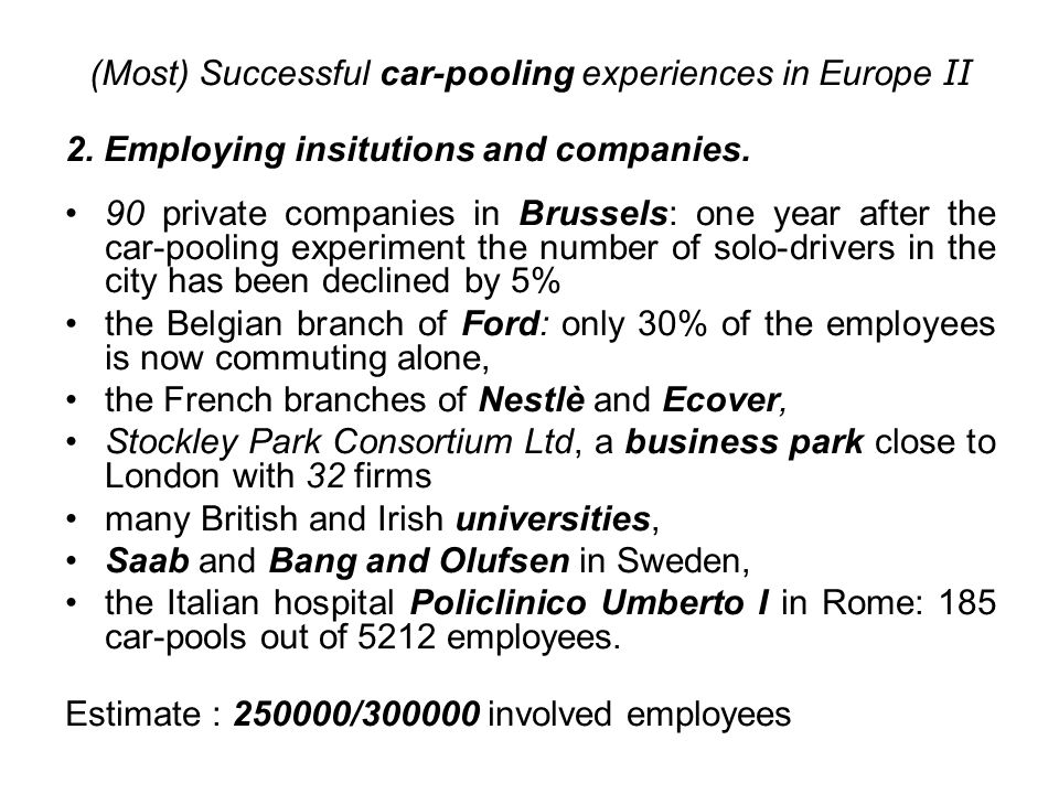 (Most) Successful car-pooling experiences in Europe II 2. Employing insitutions and companies. 90 private companies in Brussels: one year after the ca