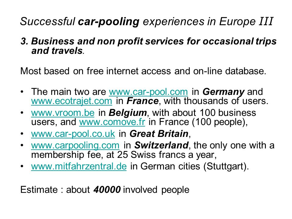 Successful car-pooling experiences in Europe III 3. Business and non profit services for occasional trips and travels. Most based on free internet acc
