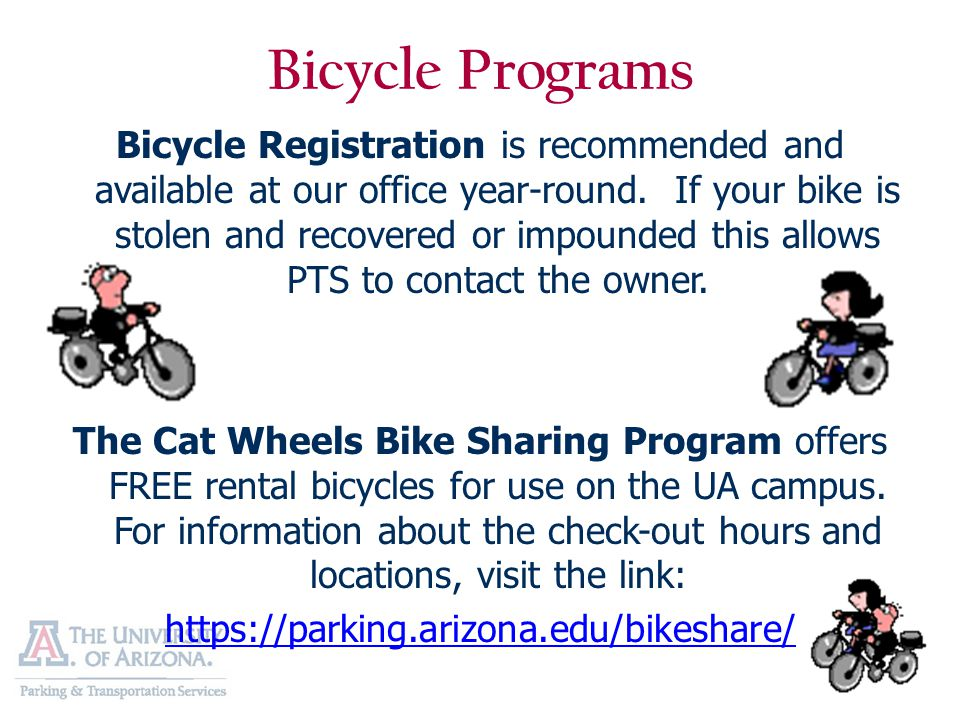Bicycle Programs Bicycle Registration is recommended and available at our office year-round. If your bike is stolen and recovered or impounded this al