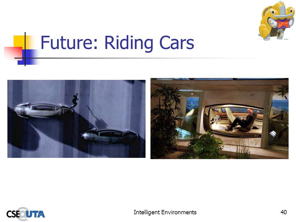 Intelligent Environments40 Future: Riding Cars