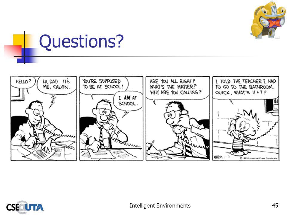 Intelligent Environments45 Questions?