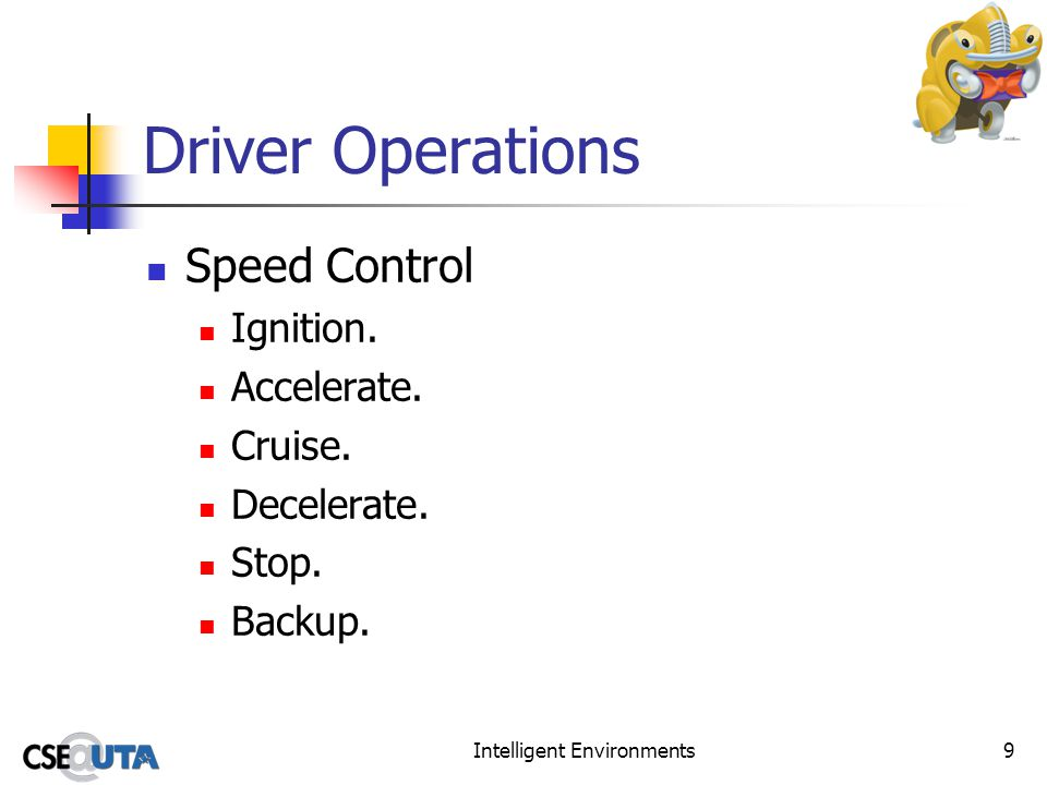 Intelligent Environments9 Driver Operations Speed Control Ignition.