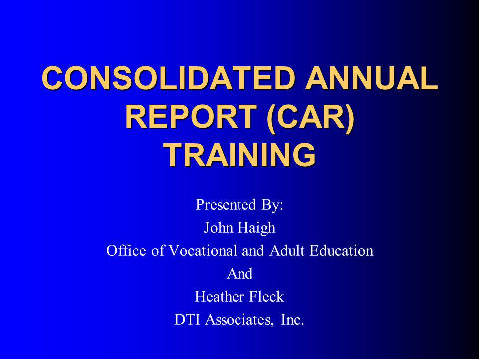 Through This Training You Will… Receive important information regarding Perkins III Performance Reporting Learn how to prepare all CAR related documents through both: – Web-based Forms – Excel-based Forms Learn how to approve and submit your CAR through the website