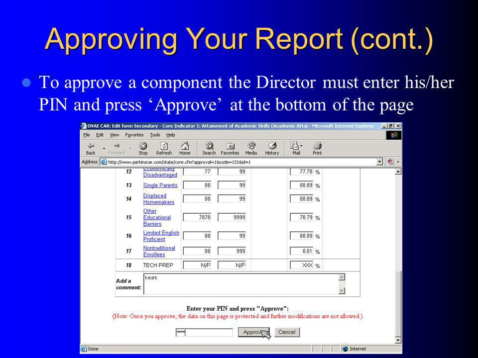 Approving Your Report (cont.) To approve a component the Director must enter his/her PIN and press Approve at the bottom of the page