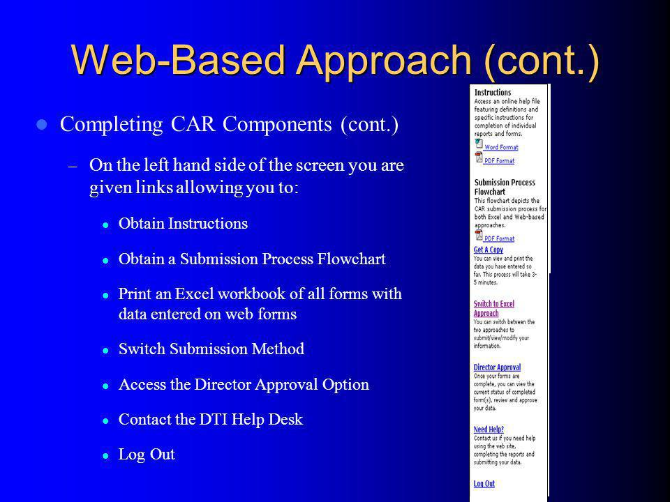 Excel-Based Approach (cont.) Completing CAR Components (cont.) – To input data into the different documents, first select the link from the Table of Contents and follow the directions to save the document to your personal computer – The Blank Accountability Workbook contains individual worksheets for each of the sub indicators
