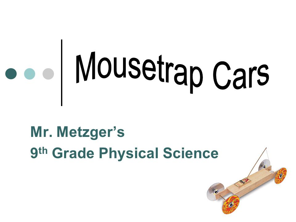 Mr. Metzgers 9 th Grade Physical Science