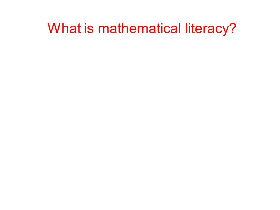 What is mathematical literacy