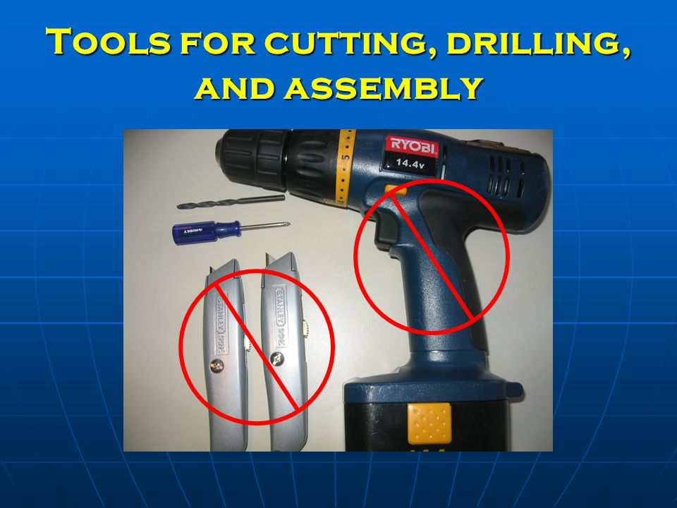 Tools for cutting, drilling, and assembly