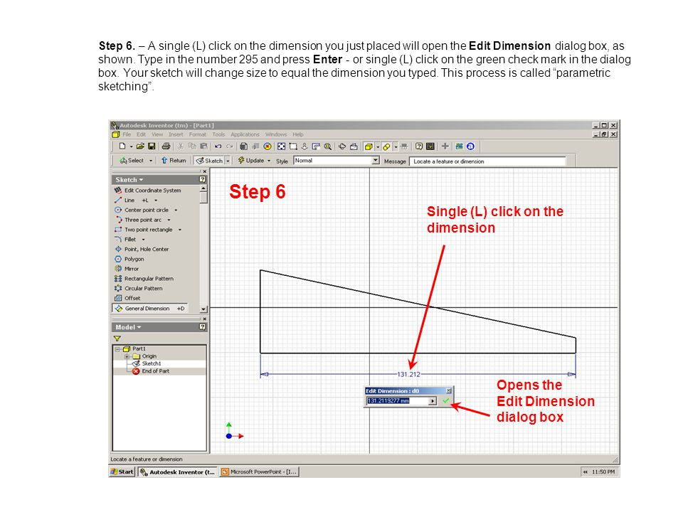 Step 6. – A single (L) click on the dimension you just placed will open the Edit Dimension dialog box, as shown. Type in the number 295 and press Ente