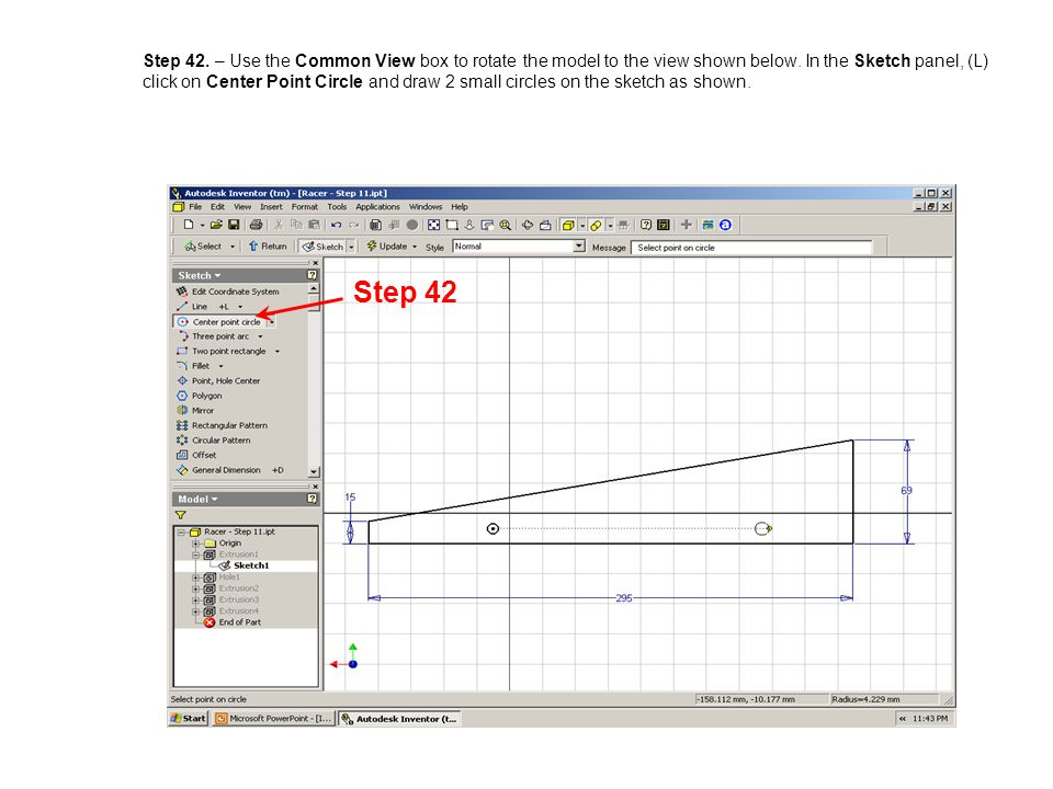 Step 42. – Use the Common View box to rotate the model to the view shown below. In the Sketch panel, (L) click on Center Point Circle and draw 2 small