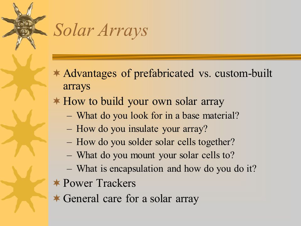 Solar Arrays Advantages of prefabricated vs.