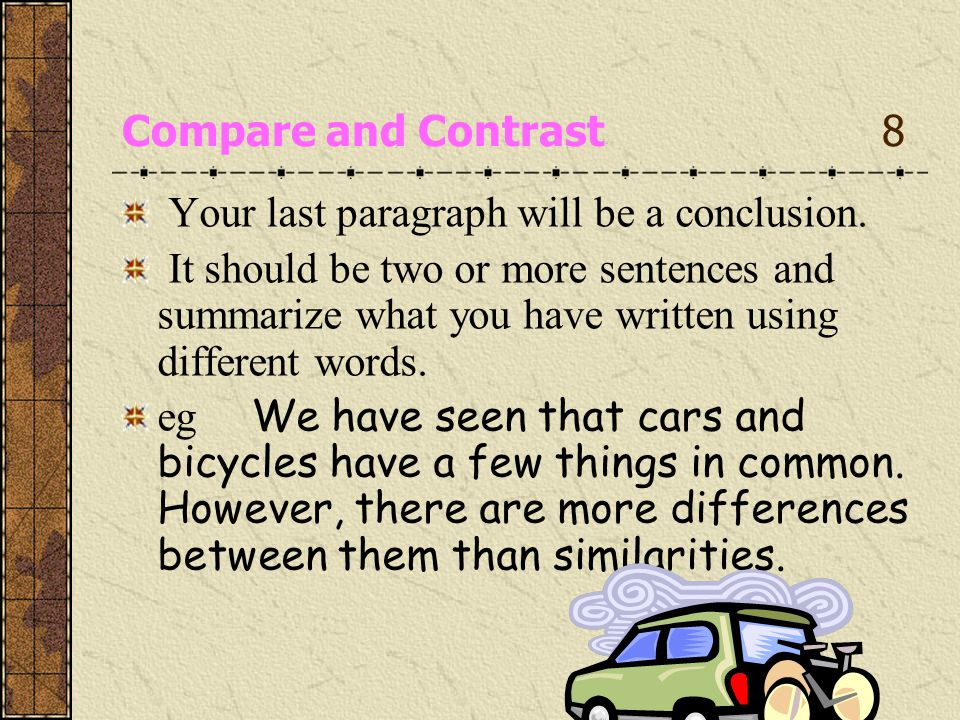 Compare and Contrast 8 Your last paragraph will be a conclusion.