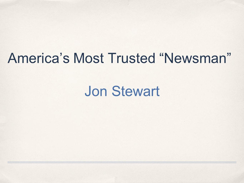 Americas Most Trusted Newsman Jon Stewart
