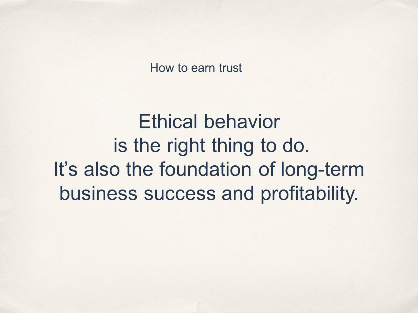 Ethical behavior is the right thing to do.
