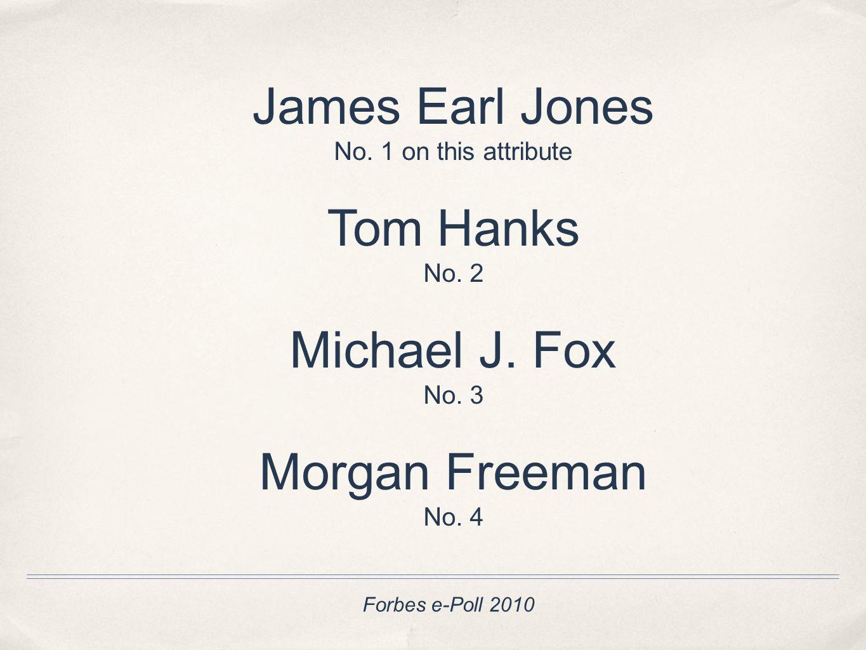 James Earl Jones No. 1 on this attribute Tom Hanks No.