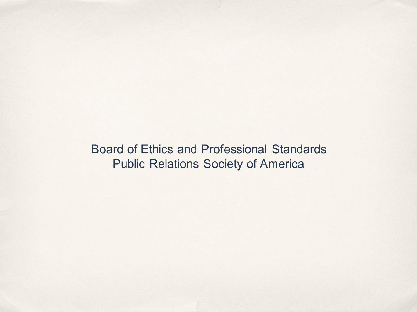 Board of Ethics and Professional Standards Public Relations Society of America