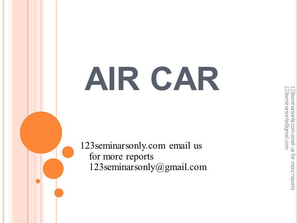 AIR CAR 123seminarsonly.com email us for more reports 123seminarsonly@gmail.com