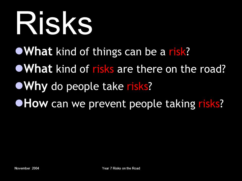 November 2004Year 7 Risks on the Road Answers 1.