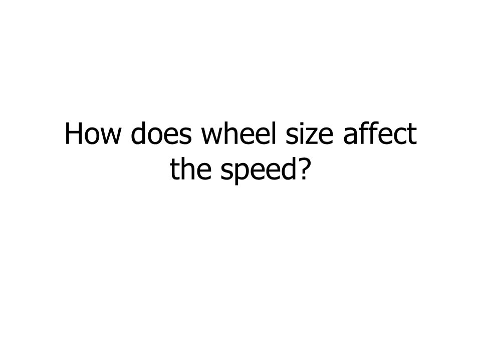 How does wheel size affect the speed