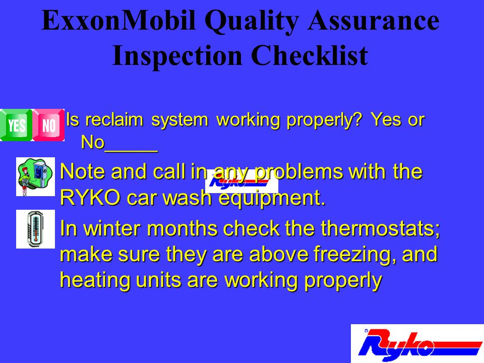 ExxonMobil Quality Assurance Inspection Checklist Is reclaim system working properly.