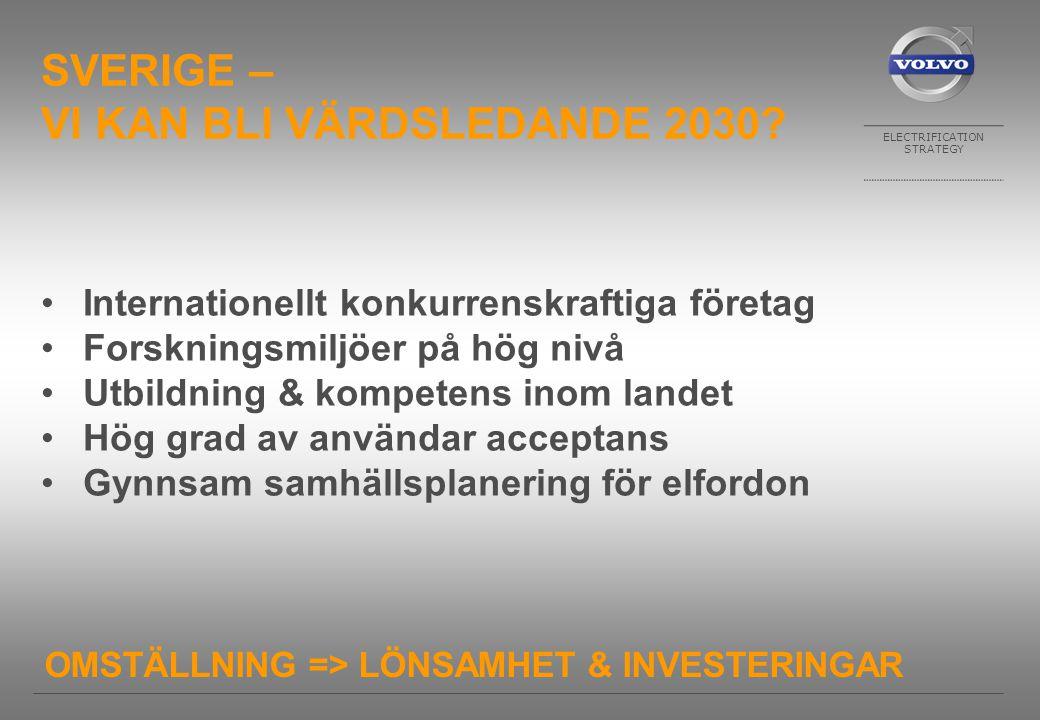 ELECTRIFICATION STRATEGY SVERIGE – VI KAN BLI VÄRDSLEDANDE 2030.