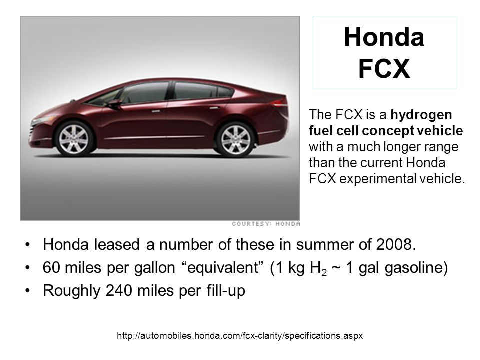 http://automobiles.honda.com/fcx-clarity/specifications.aspx Honda FCX Honda leased a number of these in summer of 2008.