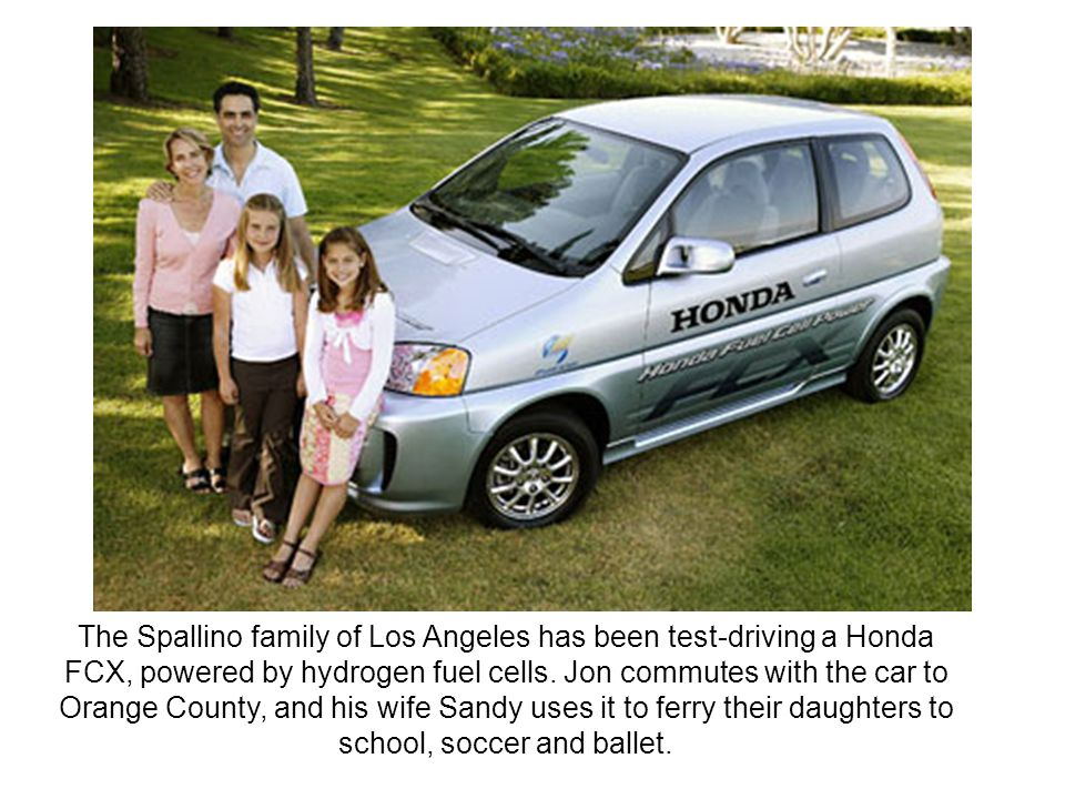 The Spallino family of Los Angeles has been test-driving a Honda FCX, powered by hydrogen fuel cells.
