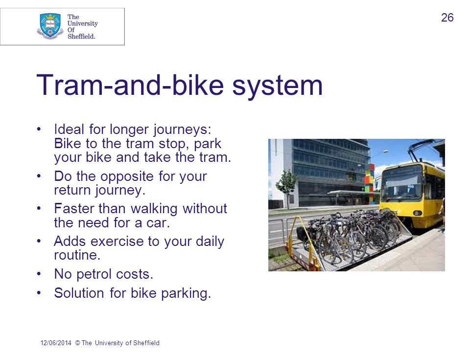Tram-and-bike system Ideal for longer journeys: Bike to the tram stop, park your bike and take the tram.