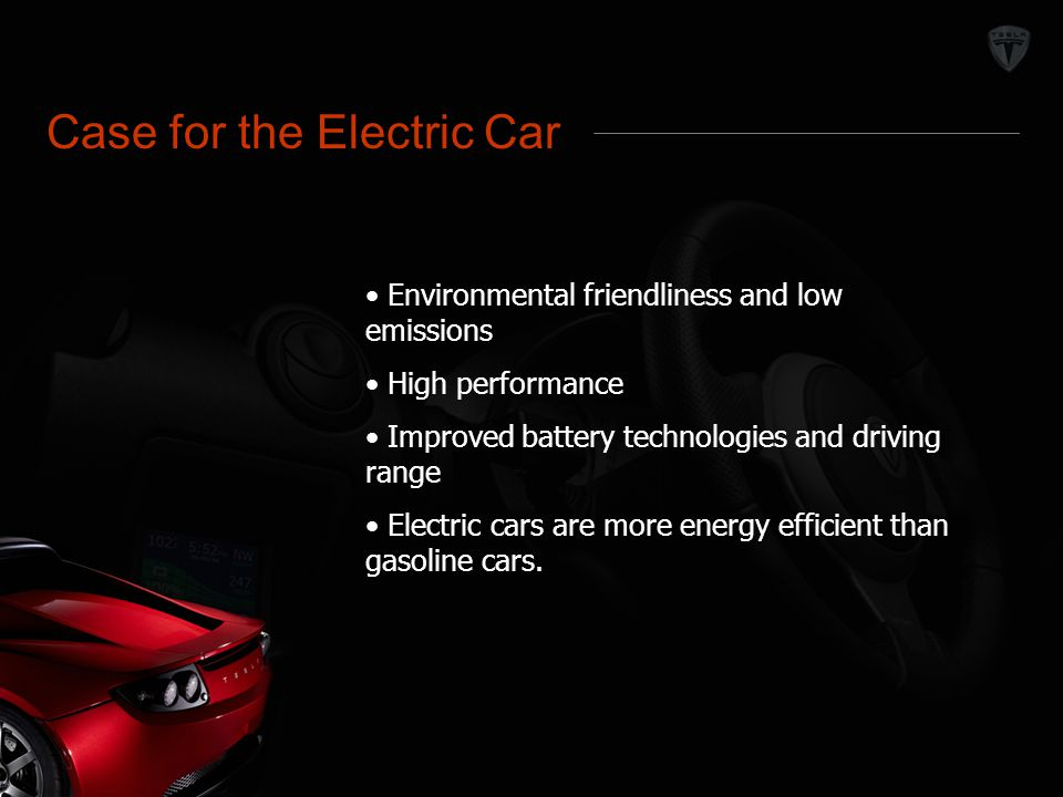 Market Definition Case for the Electric Car Environmental friendliness and low emissions High performance Improved battery technologies and driving ra