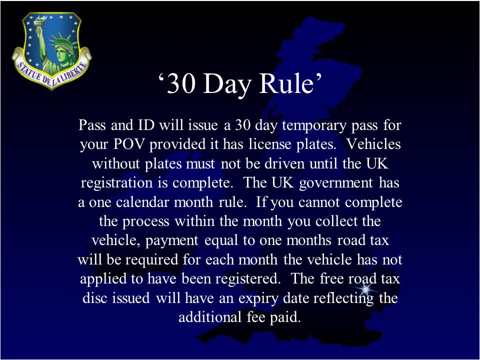 30 Day Rule Pass and ID will issue a 30 day temporary pass for your POV provided it has license plates.