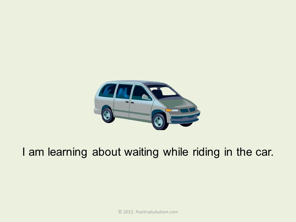I am learning about waiting while riding in the car. © 2011. PositivelyAutism.com