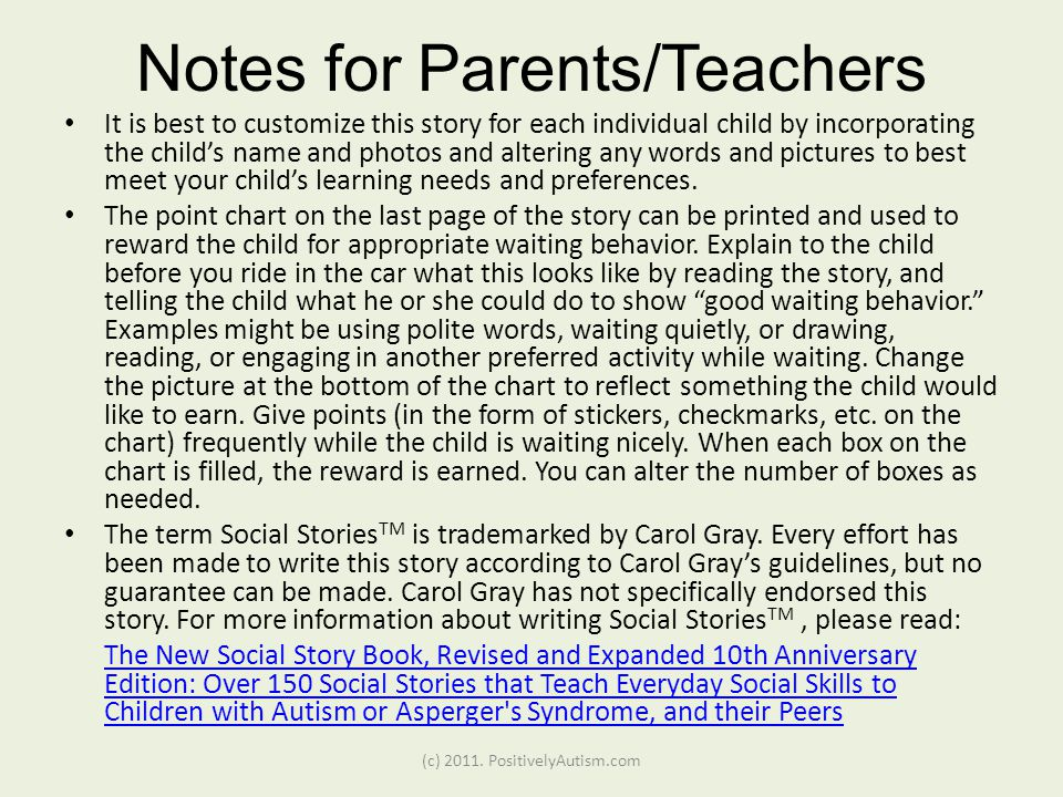 Notes for Parents/Teachers It is best to customize this story for each individual child by incorporating the childs name and photos and altering any words and pictures to best meet your childs learning needs and preferences.