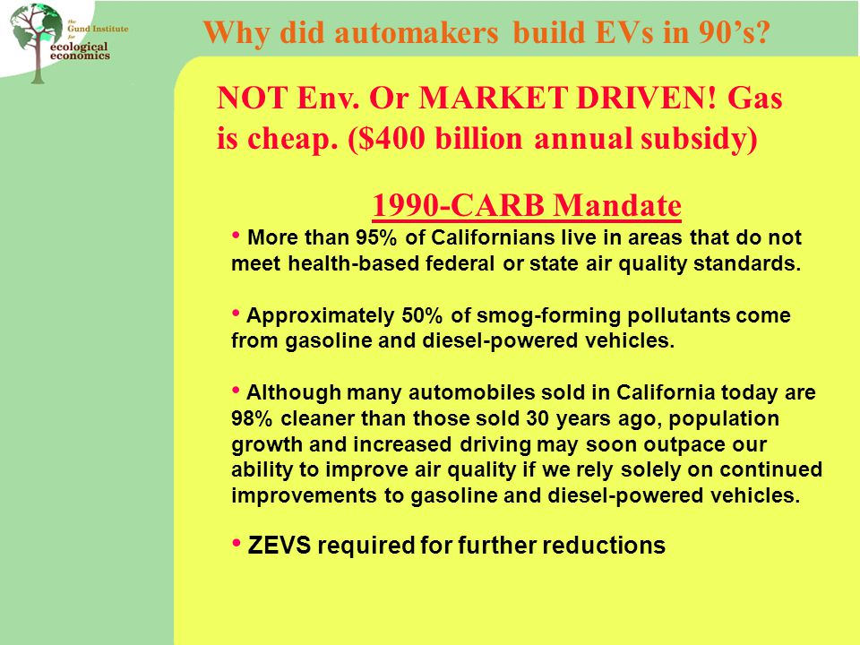 1990-CARB Mandate More than 95% of Californians live in areas that do not meet health-based federal or state air quality standards.