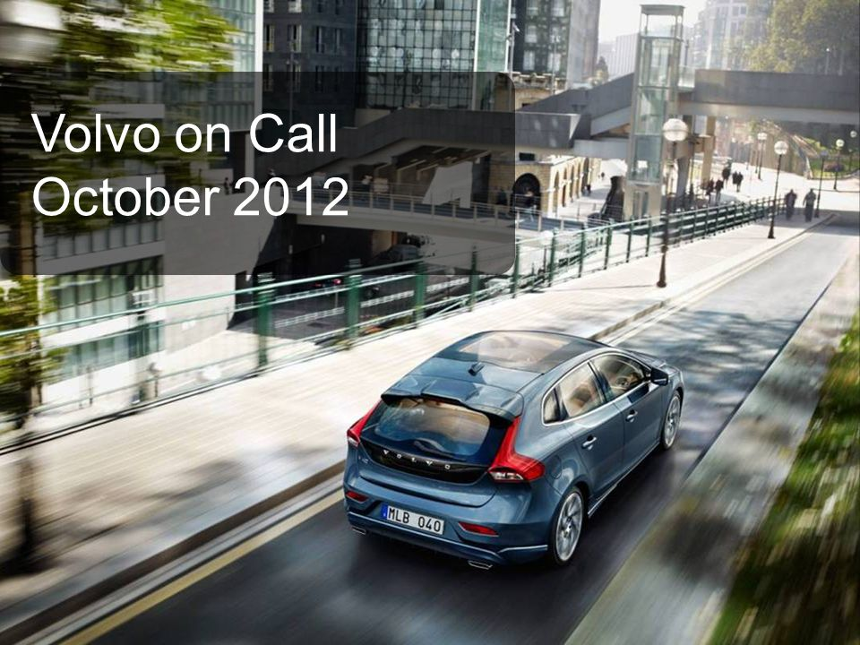 Gmt 12w42 2014-06-12 2 What is Volvo On Call Volvo On Call is the integrated application of telecommunication and computer services.