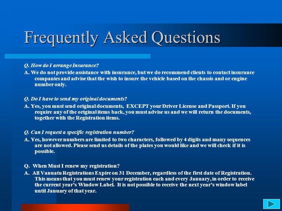 FAQs Continued Q.How do I register to a Company. A.