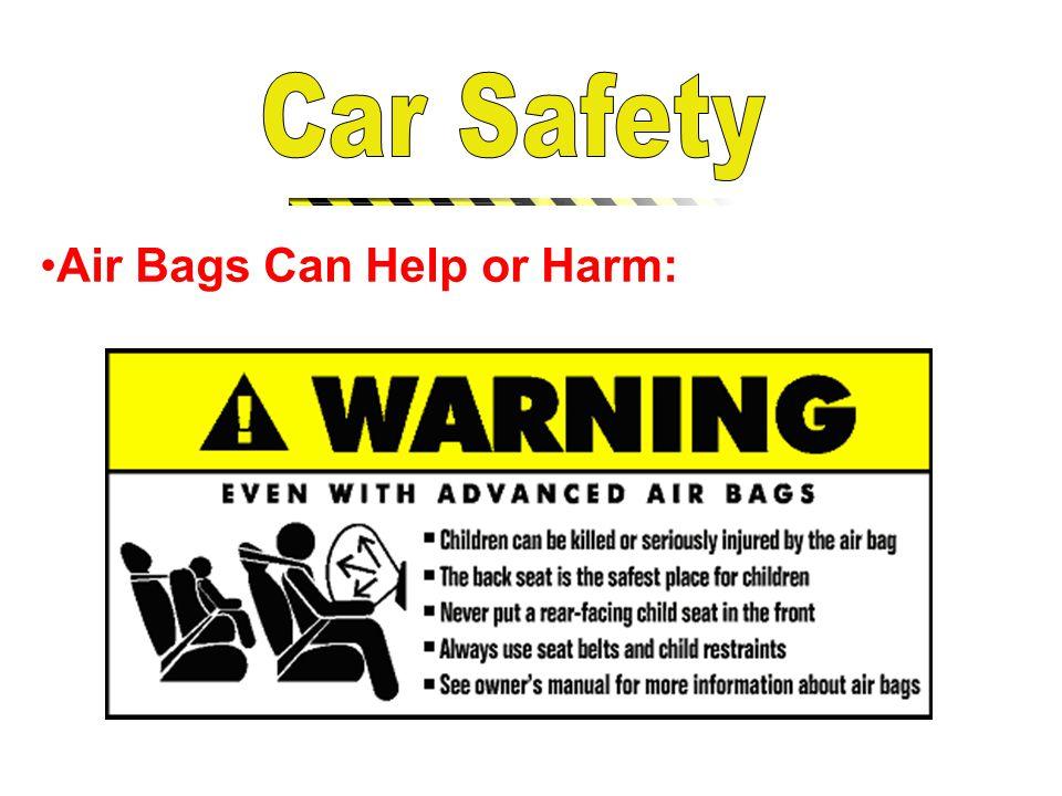 Air Bags Can Help or Harm: