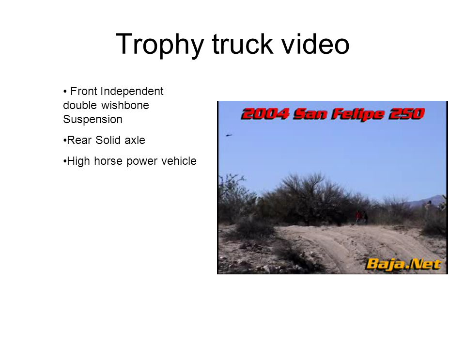 Trophy truck video Front Independent double wishbone Suspension Rear Solid axle High horse power vehicle