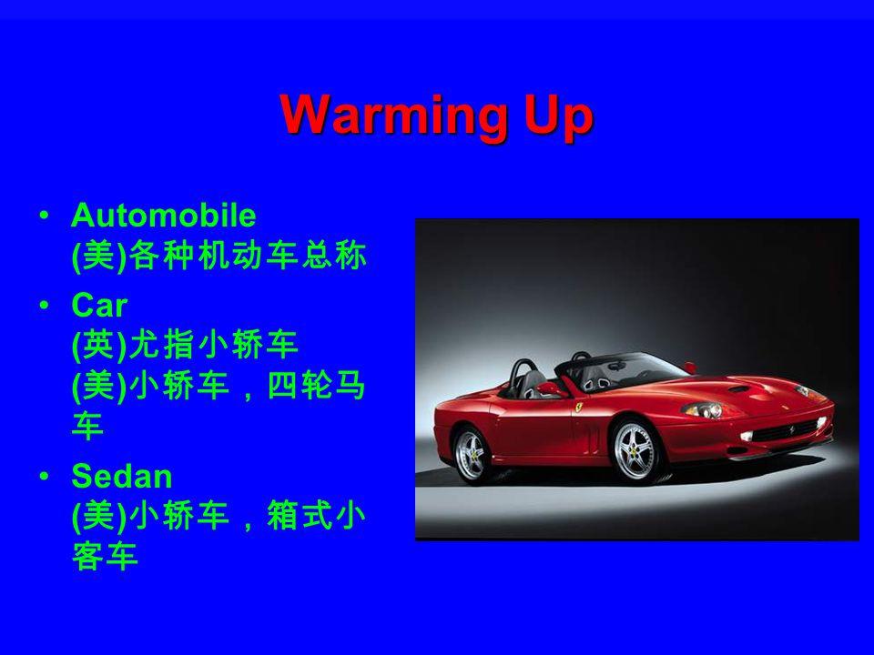 Warming Up Automobile ( ) Car ( ) ( ) Sedan ( )