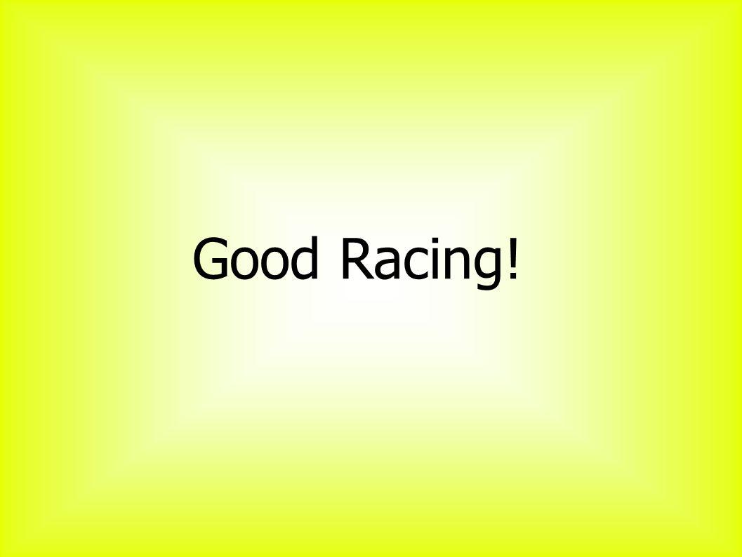 Good Racing!