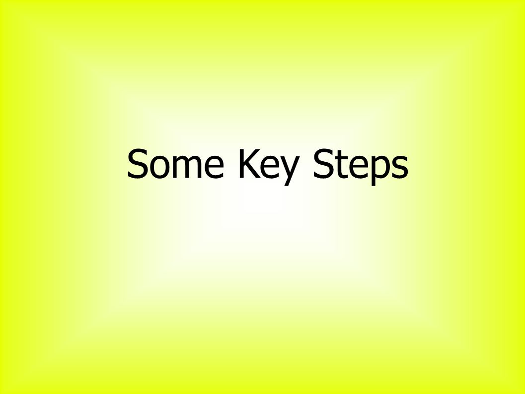 Some Key Steps
