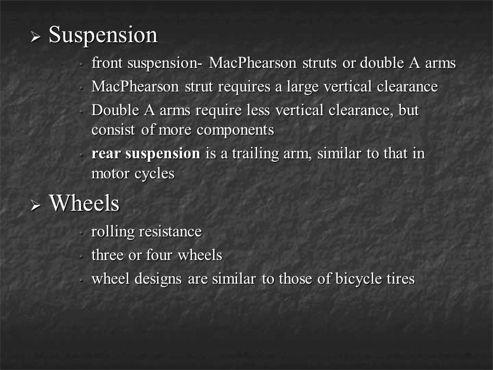 Suspension Suspension front suspension- MacPhearson struts or double A arms front suspension- MacPhearson struts or double A arms MacPhearson strut re