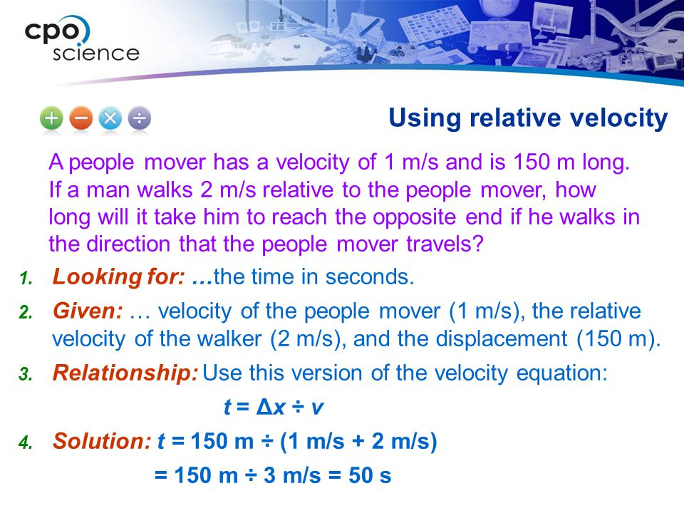 A people mover has a velocity of 1 m/s and is 150 m long. If a man walks 2 m/s relative to the people mover, how long will it take him to reach the op