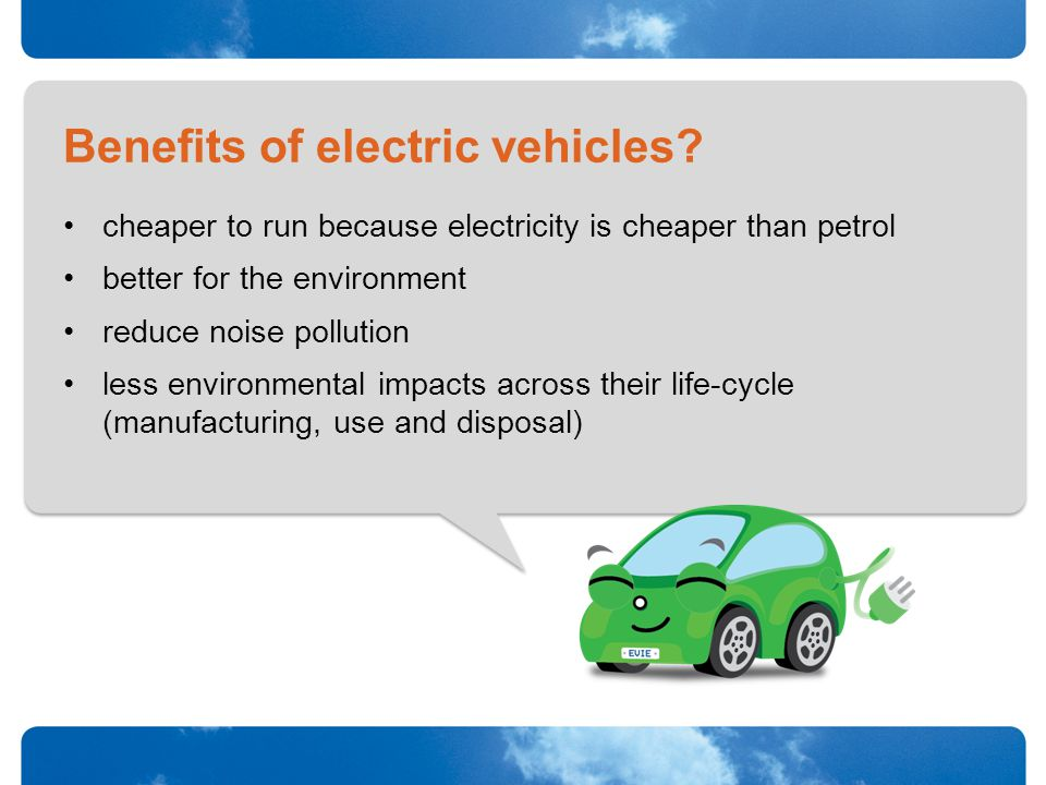 Benefits of electric vehicles.