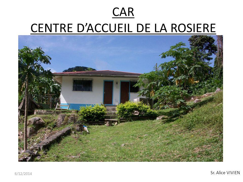 CAR CENTRE DACCUEIL DE LA ROSIERE 6/12/2014 Sr. Alice VIVIEN