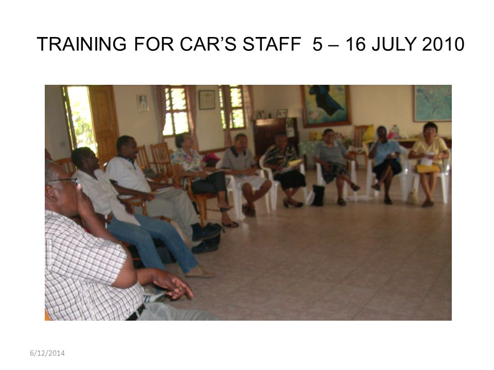 6/12/2014 TRAINING FOR CARS STAFF 5 – 16 JULY 2010