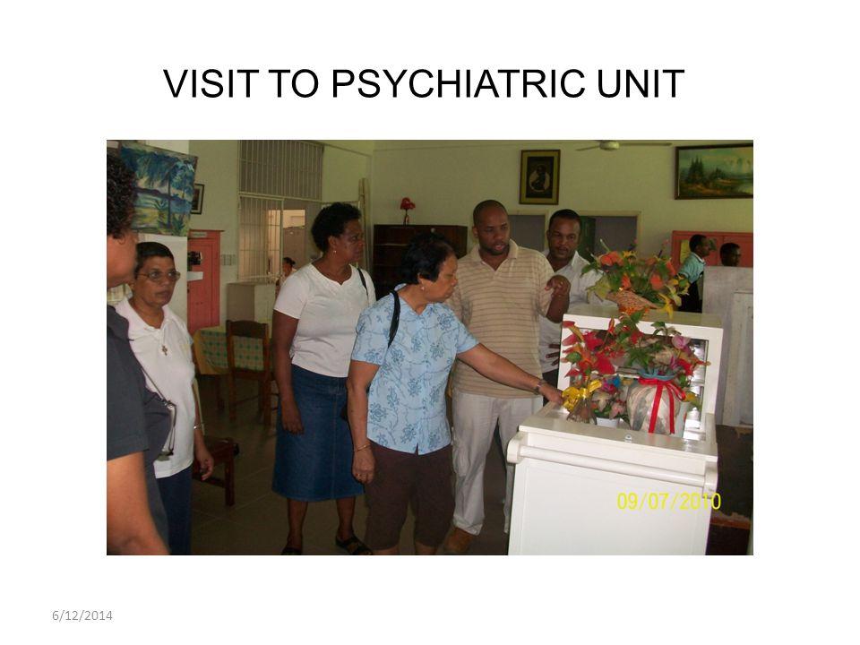 6/12/2014 VISIT TO PSYCHIATRIC UNIT