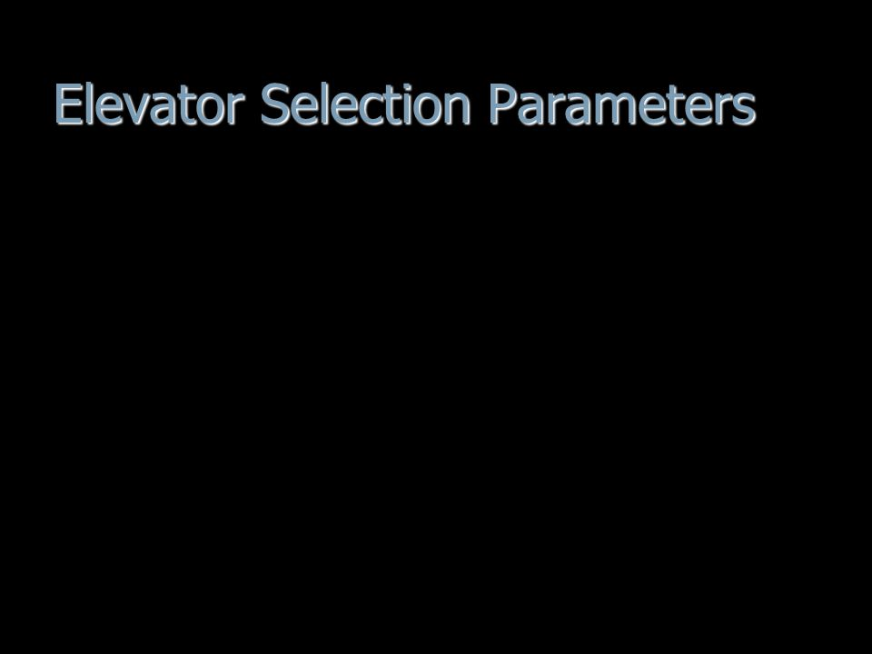 Elevator Selection Parameters